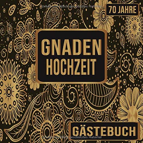 Gnadenhochzeit Gästebuch 70 Jahre: Gnaden Hochzeit 70 Jahre Gästebuch zum Hochzeitstag nach 70...