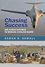 Chasing Success: Air Force Efforts to Reduce Civilian Harm