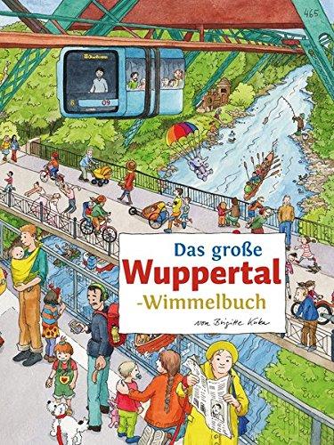 Das große WUPPERTAL-Wimmelbuch (Städte-Wimmelbücher)