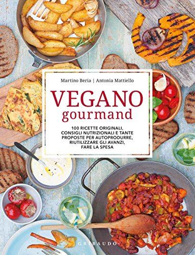 Vegano gourmand. 100 ricette originali, consigli...