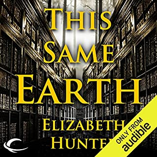 This Same Earth     Elemental Mysteries, Book 2              By:                                                                                                                                 Elizabeth Hunter                               Narrated by:                                                                                                                                 Dina Pearlman                      Length: 10 hrs and 33 mins     533 ratings     Overall 4.3