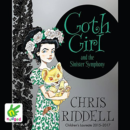 Goth Girl and the Sinister Symphony     Goth Girl, Book 4              By:                                                                                                                                 Chris Riddell                               Narrated by:                                                                                                                                 Helen Keeley                      Length: 1 hr and 47 mins     3 ratings     Overall 4.7