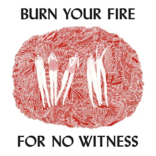 Burn Your Fire for No Witness [Vinyl LP]