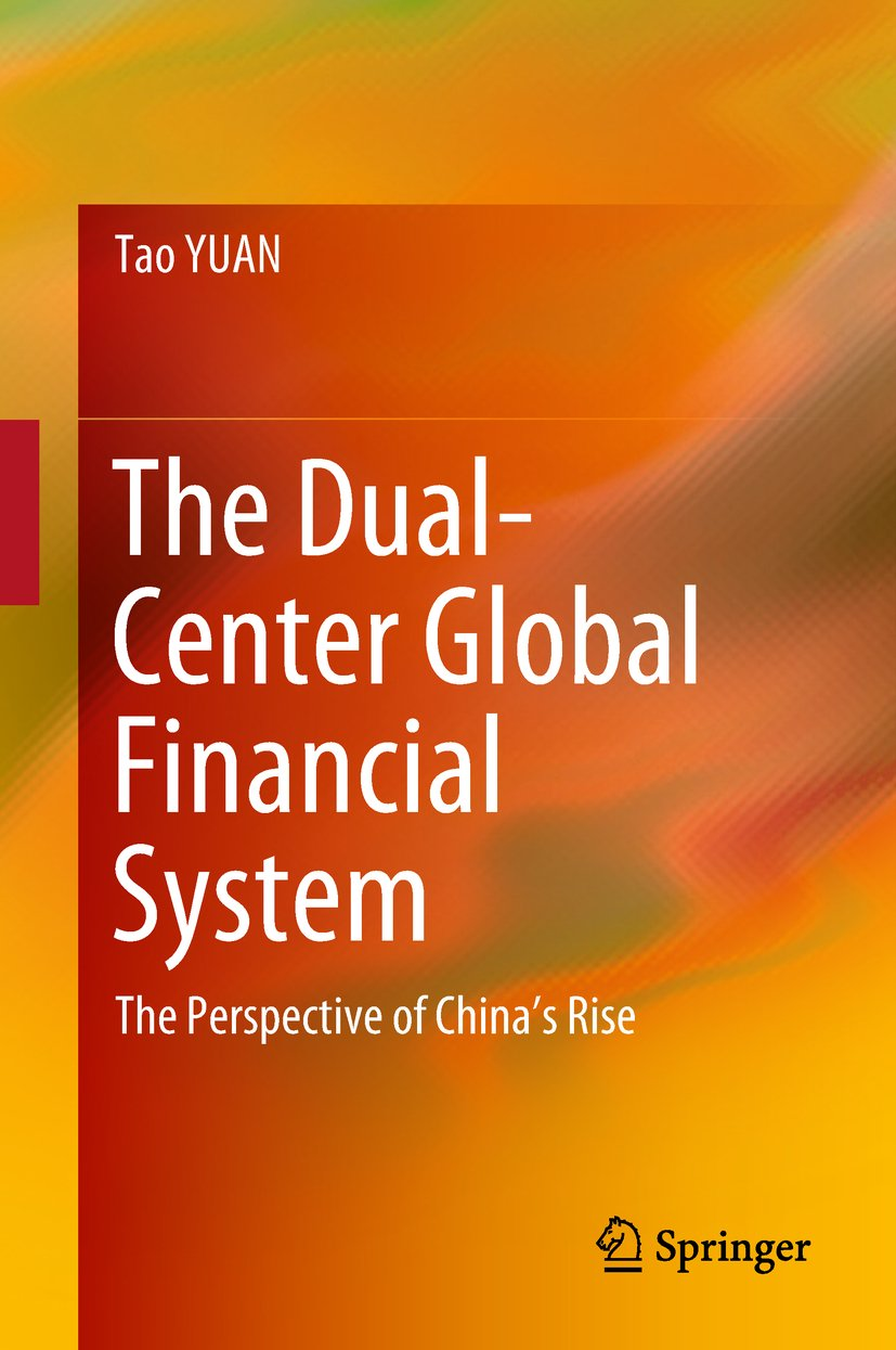The Dual-Center Global Financial System: The Perspective of China's Rise