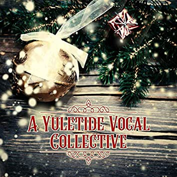 A Yuletide Vocal Collective