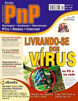 PnP Digital nº 2 - Livrando-se dos Vírus, Servidor Linux e estações Windows, arquivos WMA e MP3, Servidores e Terminais com Windows XP entre outros textos por [Iberê M. Campos]