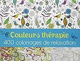 Couleurs thérapie - 400 coloriages de relaxation
