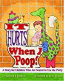 It Hurts When I Poop