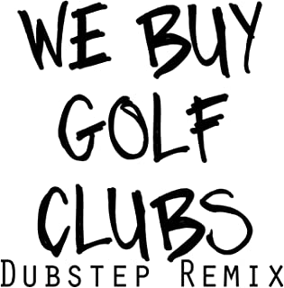 We Buy Golf Clubs (feat. Mike Mixson)