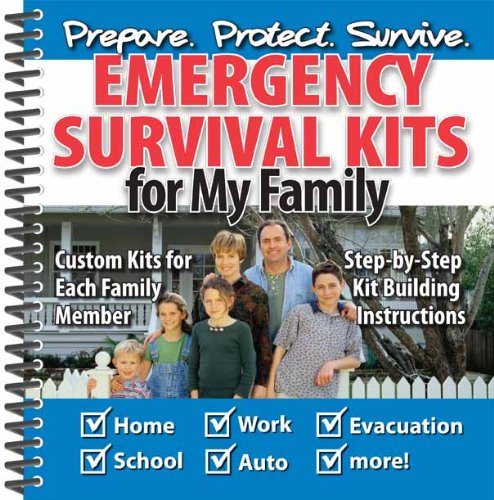 Emergency Survival Kits for My Family - Step-by-step Guide for Building Emergency Kits for Your Home, Auto, School, Evacuation and more