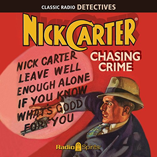 Nick Carter, Master Detective: Chasing Crime audiobook cover art