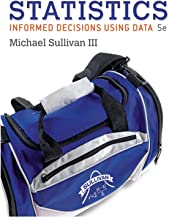 Statistics: Informed Decisions Using Data (5th Edition)-Stand alone