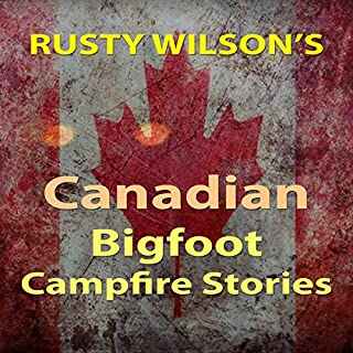 Rusty Wilson's Canadian Bigfoot Campfire Stories cover art