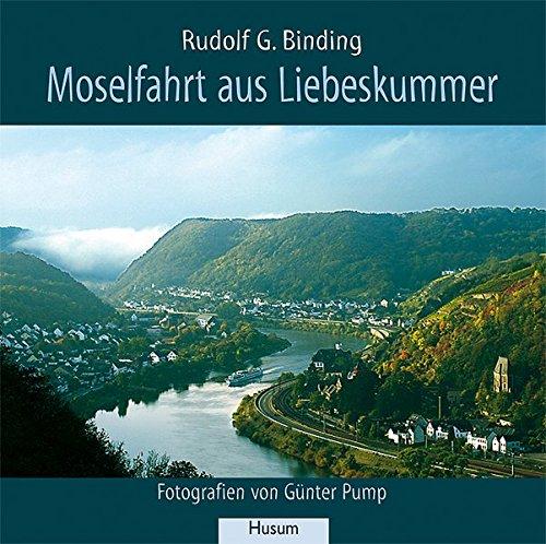 Moselfahrt aus Liebeskummer: Novelle in einer Landschaft