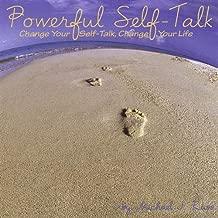 Powerful Self-Talk Change Your Self-Talk Change Yo