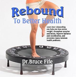 Rebound to Better Health