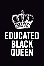 Educated Black Queen: 6x9 Notebook/Diary, 100 Pages, African American, Black History Month appreciation, Black Pride for her, congratulatory graduation gag gift, women, for girls