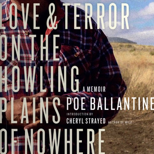 Love and Terror on the Howling Plains of Nowhere: A Memoir audiobook cover art