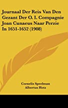 Journaal Der Reis Van Den Gezant Der O. I. Compagnie Joan Cunaeus Naar Perzie in 1651-1652 (1908)
