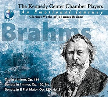 Brahms, J.: Trio for Clarinet, Cello and Piano, Op. 114 / Clarinet Sonatas Nos. 1 and 2 (The Kennedy Center Chamber Players)