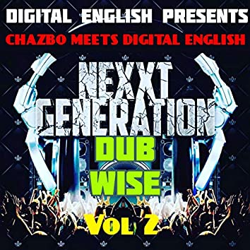 Digital English Presents - Chazbo Meets Digital English, Vol. 2 (Nexxt Generation Dub Wise)