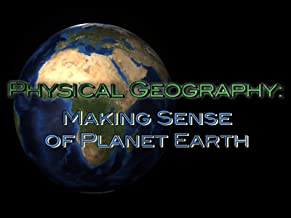 Physical Geography: Making Sense of Planet Earth