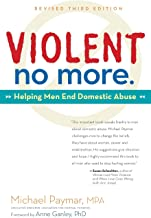 Violent No More: Helping Men End Domestic Abuse, Third ed.