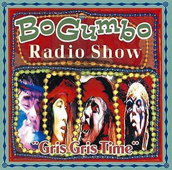 "Bo Gumbo Radio Show""Gris Gris Time"""