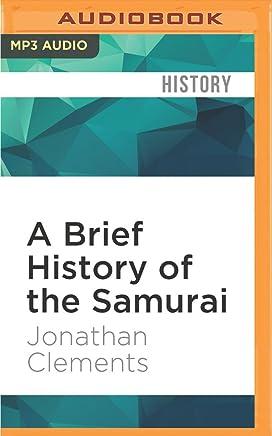 A Brief History of the Samurai: Brief Histories
