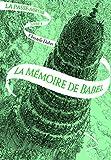 La Passe-miroir Tome 3 - La Mémoire de Babel