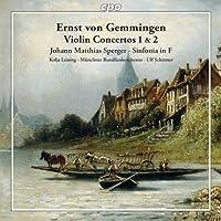 エルンスト・フォン・ゲンミンゲン:ヴァイオリン協奏曲 第1番,第2番/ヨハン・マティアス・シュペルガー:シンフォニア ヘ長調「到着の交響曲」