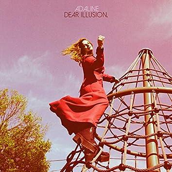 Dear Illusion,