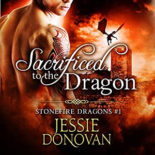 Sacrificed to the Dragon     Stonefire Dragons Book 1              By:                                                                                                                                 Jessie Donovan                               Narrated by:                                                                                                                                 Matthew Lloyd Davies                      Length: 6 hrs and 29 mins     1,027 ratings     Overall 4.2