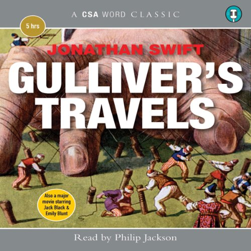 Gulliver's Travels                   By:                                                                                                                                 Jonathan Swift                               Narrated by:                                                                                                                                 Philip Jackson                      Length: 4 hrs and 46 mins     2 ratings     Overall 4.0