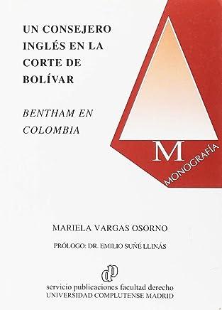 Un consejero inglés en la Corte de Bolívar: Benthan en Colombia