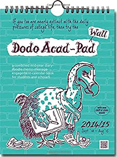 Dodo Wall Acad-Pad Calendar 2014 - 2015 Week to View Academic Mid Year Calendar: A Combined Mid-Year Diary-Doodle-Memo-Message-Engagement-Calendar-Book for Students and Scholars
