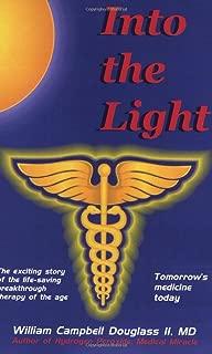 Into the Light - Tomorrow's Medicine Today!: Tomorrow's Medicine Today