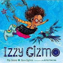 Izzy Gizmo by [Pip Jones, Sara Ogilvie]