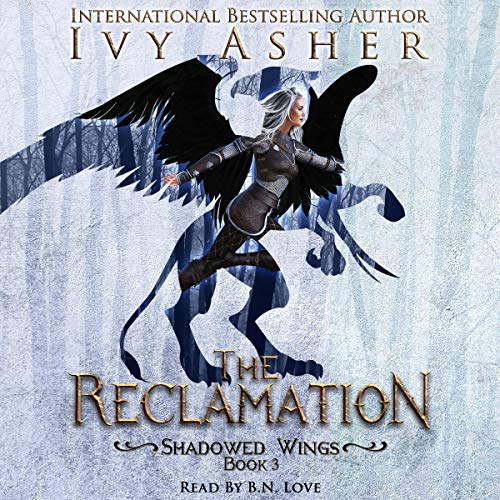 The Reclamation: Shadowed Wings, Book 3