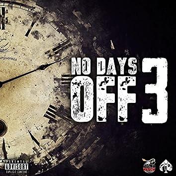 No Days Off 3