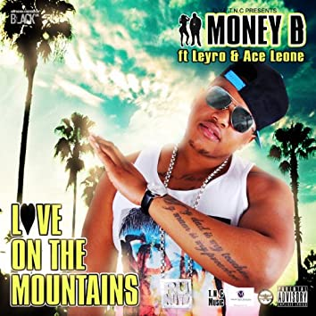 Love On the Mountains (feat. Leyro, Ace Leone) [T.n.c Music]