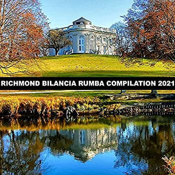 RICHMOND BILANCIA RUMBA COMPILATION 2021