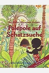 """Polepole auf Schatzsuche: Ein Märchen der Morgenröte / mit Brettspiel """"Fahrt zum Spiegelsee"""" Taschenbuch"""