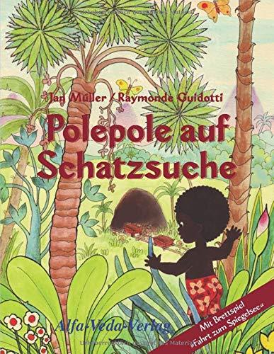 Polepole auf Schatzsuche: Ein Märchen der Morgenröte / mit Brettspiel