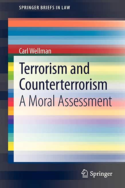 Terrorism and Counterterrorism: A Moral Assessment