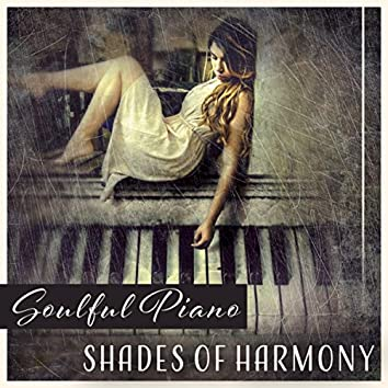 Soulful Piano – Shades of Harmony, Fulfilling Silence, Calm Your Soul, Escape to Blissful Zone, Touching Mood