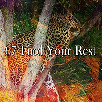 67 Find Your Rest