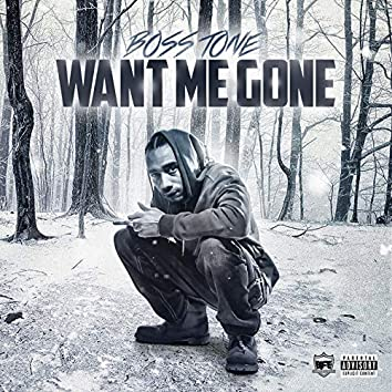 Want Me Gone