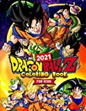 Dragon Ball Z Coloring Book: Dragon Ball Best 2021 For Kids Featuring Top Quality Unofficial Pictures