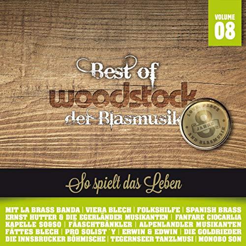 Best Of Woodstock der Blasmusik Vol. 8 (8 Jahre)